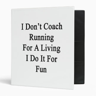 I Don't Coach Running For A Living I Do It For Fun Vinyl Binders