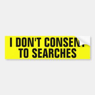I Don't Consent To Searches Bumper Sticker