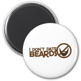 I dont date beards fridge magnet
