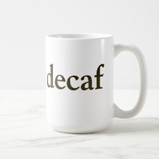 I Don't Decaf Coffee Mug