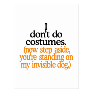 I Dont Do Costumes Postcard