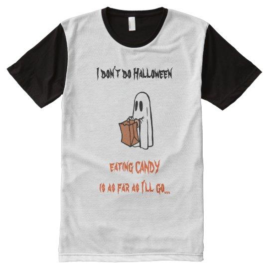 """I don't do Halloween"" Shirt"