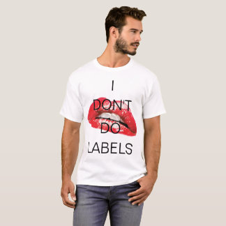 I don't do labels and hot lips tee