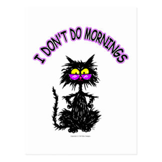 """""""I Don't Do Mornings"""" Cat Gifts Post Cards"""