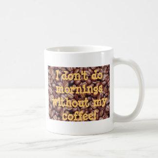 I Don't Do Mornings Classic White Coffee Mug