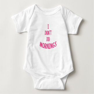 I don't do mornings! Funny quote Baby Bodysuit