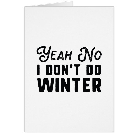 I Don't Do Winter Card