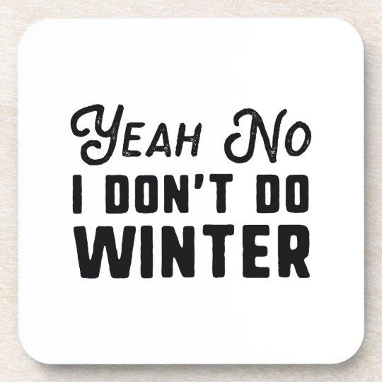 I Don't Do Winter Coaster