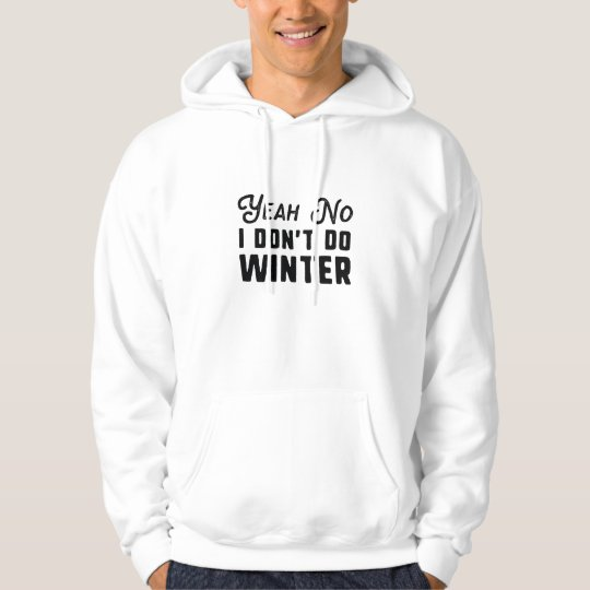 I Don't Do Winter Hoodie