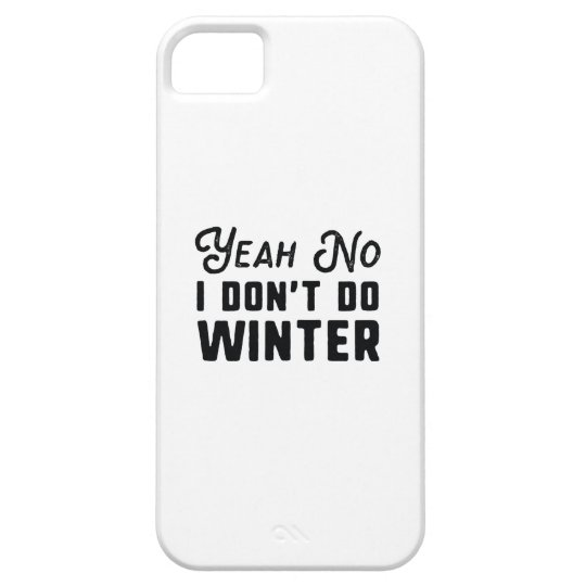 I Don't Do Winter iPhone 5 Case