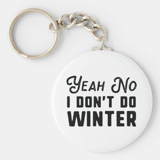 I Don't Do Winter Keychain