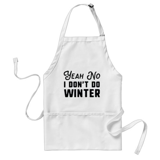 I Don't Do Winter Standard Apron