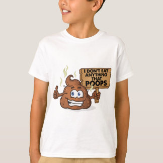 I Don't Eat Anything That Poops T-Shirt