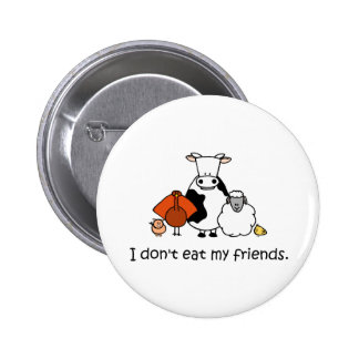 I dont eat my friends 2 inch round button