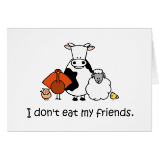 I dont eat my friends greeting card