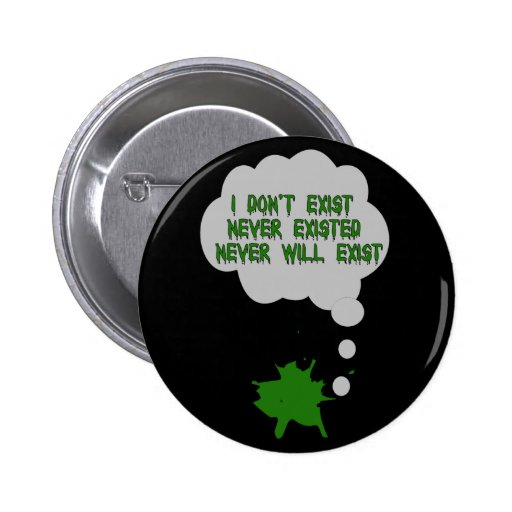 I Don't Exist Either Buttons