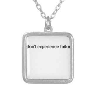 I dont experience failure silver plated necklace