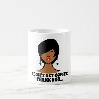 I Don't Get Coffee Classic Mug