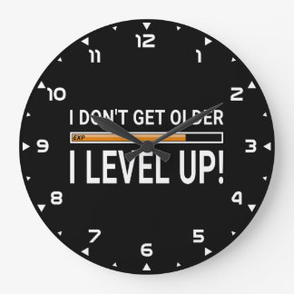 I don't get older - I level up! Large Clock