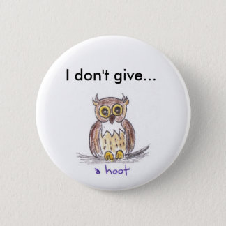 """I don't give a hoot"" button"