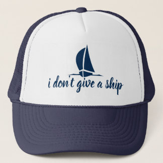 I don't give a ship - cute nautical trucker hat