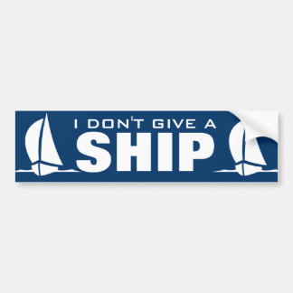 I don't give a ship Funny nautical bumper sticker
