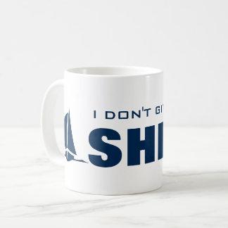 I don't give a ship funny nautical coffee mug