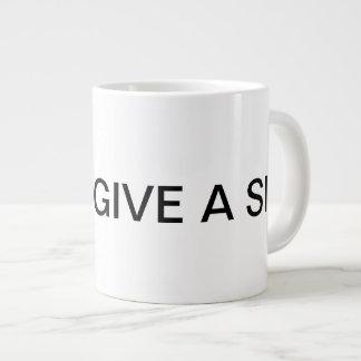 I Don't Give a Sip Jumbo Mug