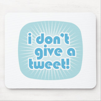 I don't give a tweet! mouse pad
