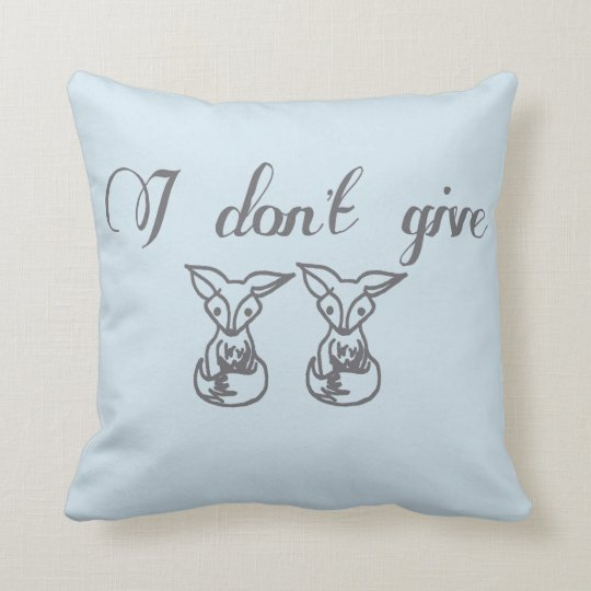 I don't give two fox throw pillow
