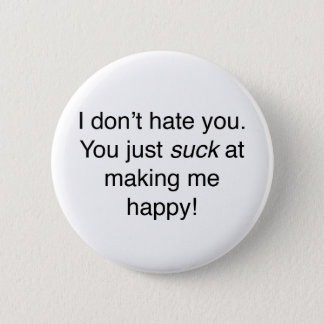 I don't hate you 2 inch round button