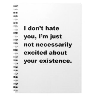 I Don't Hate You Notebooks
