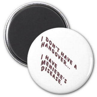 I don't have a hangover 2 inch round magnet