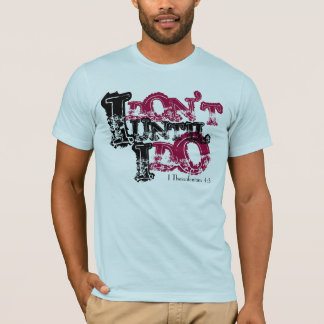 I, DON'T, I, DO, UNTIL, I Thessalonians 4:3 T-Shirt