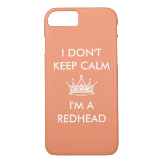 I Don't Keep Calm Redhead Crown Customize iPhone 7 Case