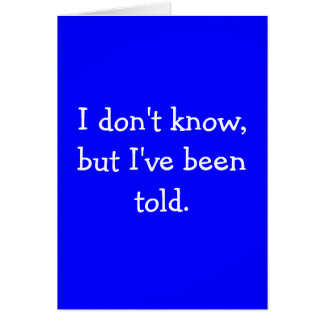 I don't know, but I've been told. Card
