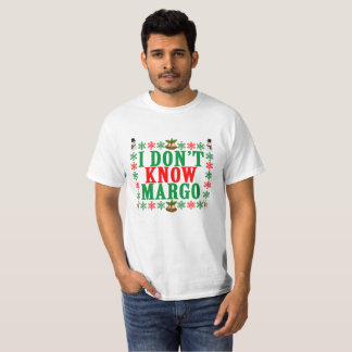 I Don't Know Margo - Christmas Vacation . T-Shirt