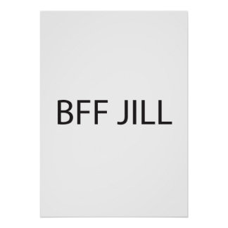 I Don't Know, my Best Friend Forever Jill.ai Posters