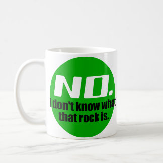 I Don't Know What That Rock Is (Green) Coffee Mug