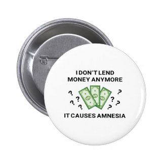 I Don't Lend Money Anymore 2 Inch Round Button