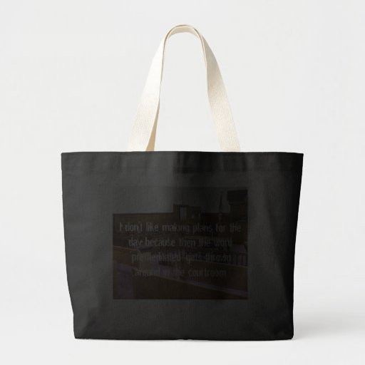I Don't Like Making Plans For the Day... Tote Bag