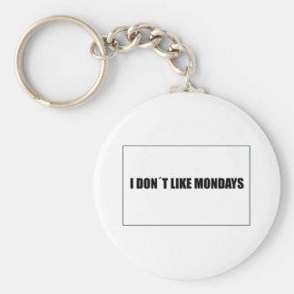 I dont like mondays keychain