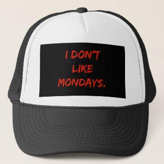 I don't like Mondays Trucker Hat