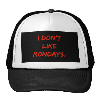 I don't like Mondays Trucker Hat