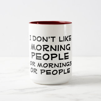 i dont like morning people funny coffee mug design
