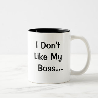 I Dont Like My Boss I Love My Boss Two-Tone Coffee Mug