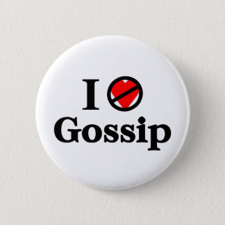 I don't love Gossip 2 Inch Round Button