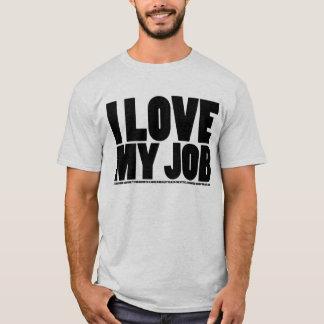 I (Don't) Love My Job - Light T-Shirt