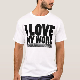 I (Don't) Love My Work - Light T-Shirt
