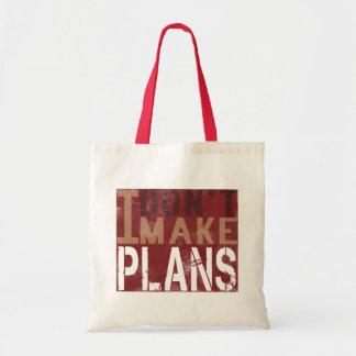 I Dont Make Plans Budget Tote Bag